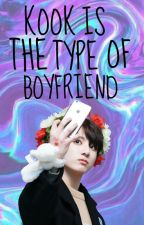 JUNGKOOK IS THE TYPE OF BOYFRIEND by OPPASHARANGHE