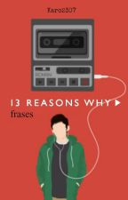 Frases - Thirteen Reasons Why by Karel2307