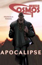 HABITANTES DO COSMOS 1 - Apocalipse by FrancliaPereira