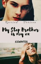 """""""My Step Bro is my Ex"""" by IceWinter01"""