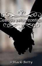 Cuando estoy contigo (Pausada) by Black-Betty