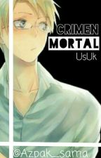 【Crimen Mortal】✿Fanfic✿UsUk✿ by Azpak_sama