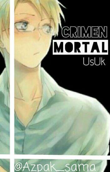 【Crimen Mortal】✿Fanfic✿UsUk✿