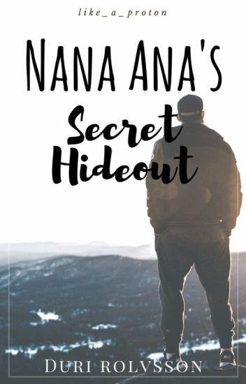 Nana Ana's Secret Hideout