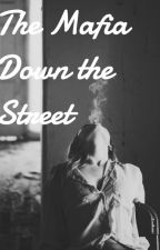The Mafia Down the Street by AnonGirl802