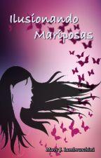 Ilusionando Mariposas by MavyMz_24