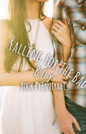 Falling For The Bad Boy by JaniyahLo