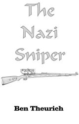 The Nazi Sniper by BenTheurich