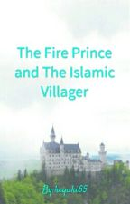 The Fire Prince and The Islamic Villager by miarebel65