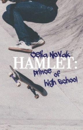 Hamlet: Prince of High School by celiavstheworld