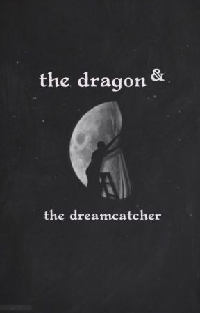 The Dragon and the Dreamcatcher by AyleeBourne