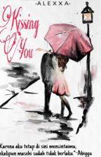 Kissing You by alexamelodyy