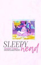 sleepy head || randomness by snowflakeyness