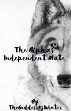 The Alpha's Independent Mate by TheGoddessOfWinter