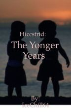 Hiccstrid: The Younger Years by IceChill64