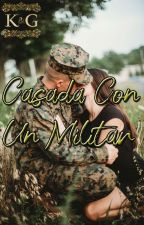 Casada Con Un Militar by kenyaG24