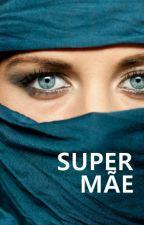 Super Mãe by RenatoSilva540
