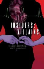 INSIDERS: VILLAINS by notallareheroes_