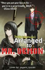Arranged To Mr. Demon  by DaintySeductressxx