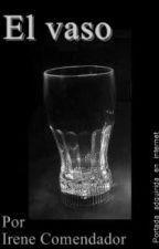 """Relato erótico """"El vaso"""" by IreneComendador"""