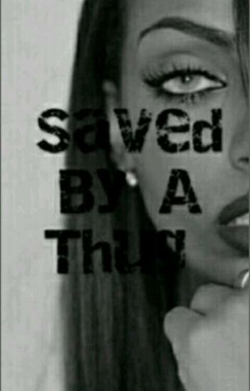 SAVED BY A THUG(book one)