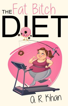 The Fat Bitch Diet by arkhanbooks