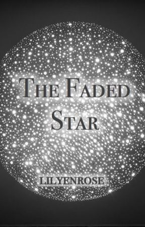 The Faded Star by LilyEnRose