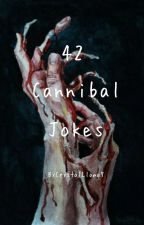 42 Cannibal Jokes by CrystalLlama7
