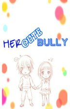 Her Cute Bully<3 by TropangCharity