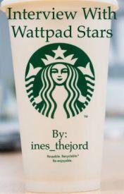 The Wattpad Stars(INTERVIEWS!)-Part1 - ~~~Thelilmermaid248