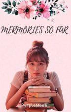Memories So Far by IPurpleMeee_