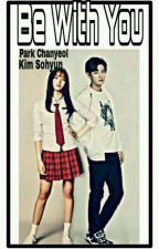 Be With You (Park ChanYeol And Kim SoHyun) by Itnprmtsri14