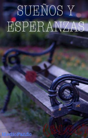 Sueños y Esperanzas (BLOC) by MedioFanfic