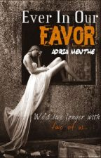 Ever In Our Favor (Hunger Games FanFic) by AdriaMenthe