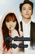 My husband My boss (HIATUS) by fanfiction_injae