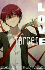 Love Target  ||Assassination Classroom (Karma Akabane FF) by SirenSweetheart