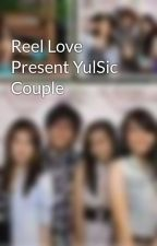 Reel Love Present YulSic Couple by YulSic9