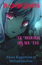Diabolik Lovers : Le requiem des six Ève by AkisaKagamine
