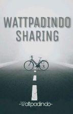 WATTPADINDO SHARING by wttpadindo