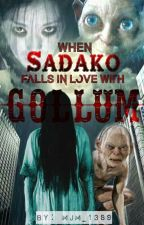 When SADAKO Falls In Love With GOLLUM by Micmicovich13