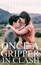 Once a Gripper In Clash by AnHermana