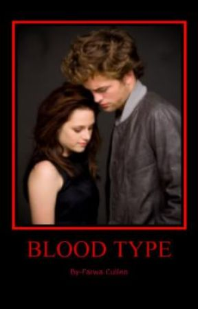 Blood Type (A Twilight Fanfic) COMPLETE by twilighterjennie25