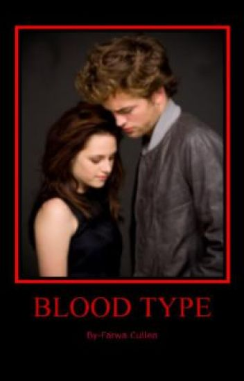 Blood Type (A Twilight Fanfic) COMPLETE