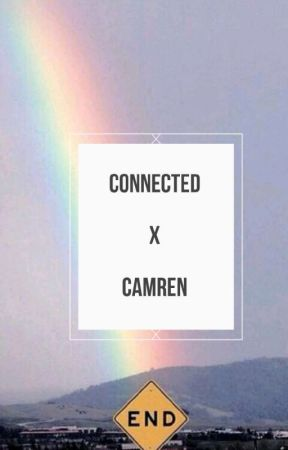 Connected ➵ CAMREN by jmd_5h