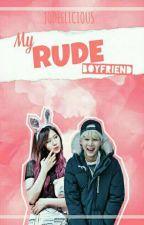 My Rude Boyfriend [ON-GOING] by Jodeelicious