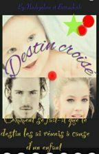 Destin Croisé  by Nadegelineamour