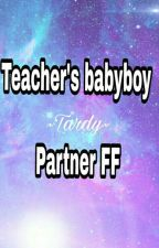 Teacher's Babyboy [Tardy] Partner FF (Abgebrochen) by Tardys_halsband