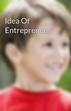 Idea Of Entrepreneur by rahulshah77