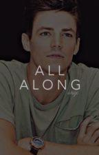 All Along → Grant Gustin by GRANTGUSTlN
