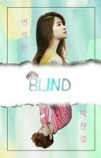 BLIND by princessbaek27